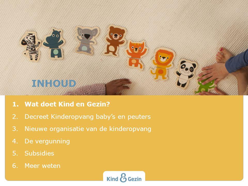 Onze opdracht Actief bijdragen tot het welzijn van jonge kinderen en hun gezinnen: – dankzij deskundige ondersteuning voor alle ouders – via kwaliteitsvolle kinderopvang Concreet Het beleid voorbereiden De regelgeving uitvoeren Ouders en opvang ondersteunen Vlaanderen en Brussel Wat doet Kind en Gezin.