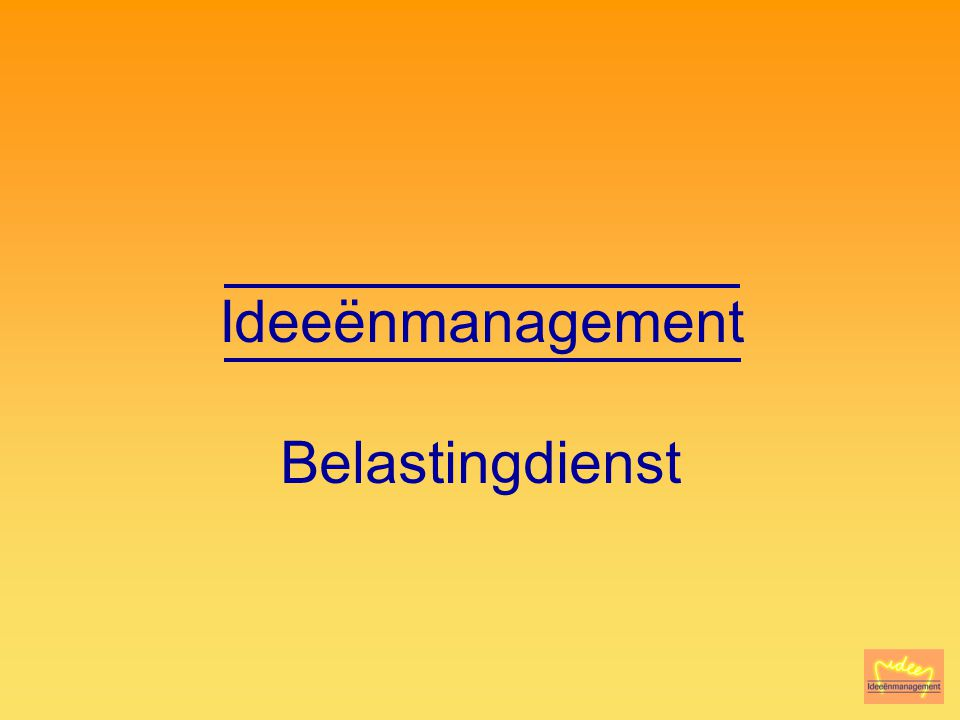 Ideeënmanagement Belastingdienst