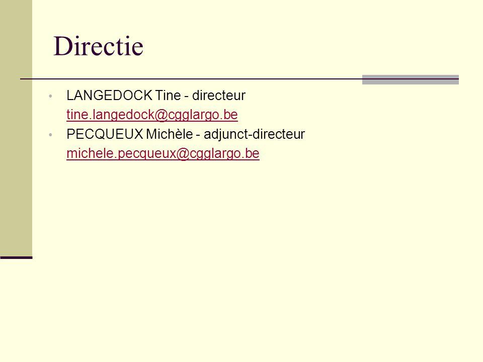 Directie LANGEDOCK Tine - directeur tine.langedock@cgglargo.be PECQUEUX Michèle - adjunct-directeur michele.pecqueux@cgglargo.be