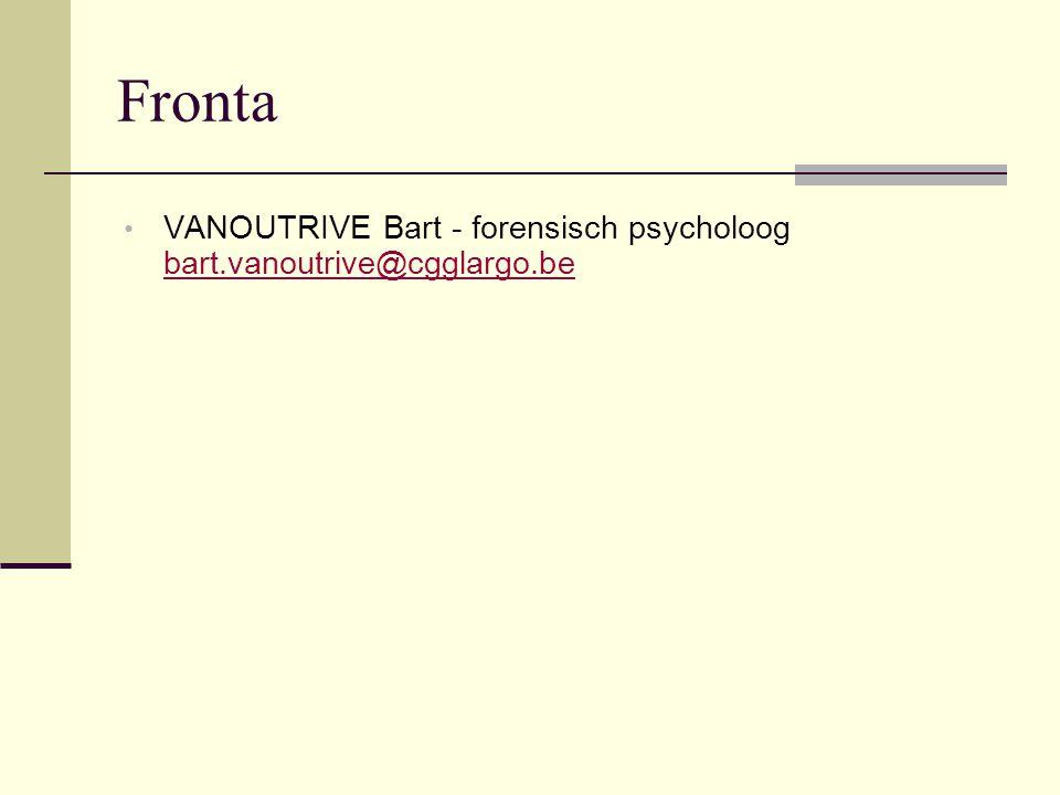 Fronta VANOUTRIVE Bart - forensisch psycholoog bart.vanoutrive@cgglargo.be bart.vanoutrive@cgglargo.be