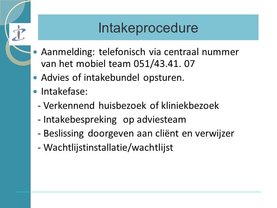 Aanmelding: telefonisch via centraal nummer van het mobiel team 051/43.41.