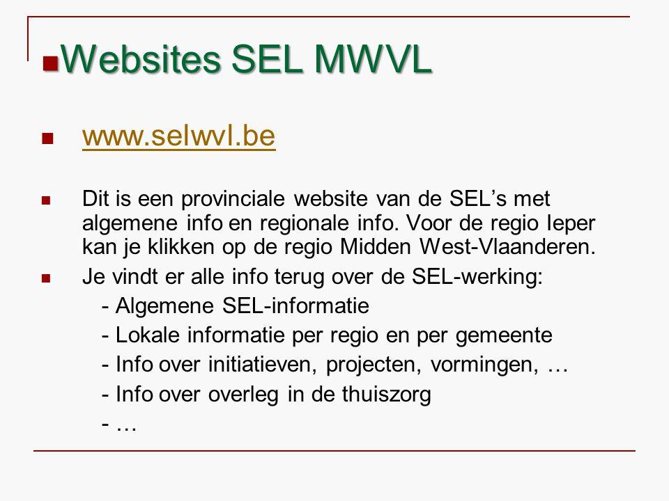 www.selwvl.be Dit is een provinciale website van de SEL's met algemene info en regionale info. Voor de regio Ieper kan je klikken op de regio Midden W