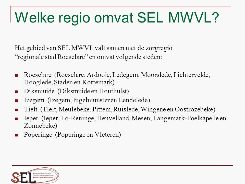 """Welke regio omvat SEL MWVL? Het gebied van SEL MWVL valt samen met de zorgregio """"regionale stad Roeselare"""" en omvat volgende steden: Roeselare (Roesel"""