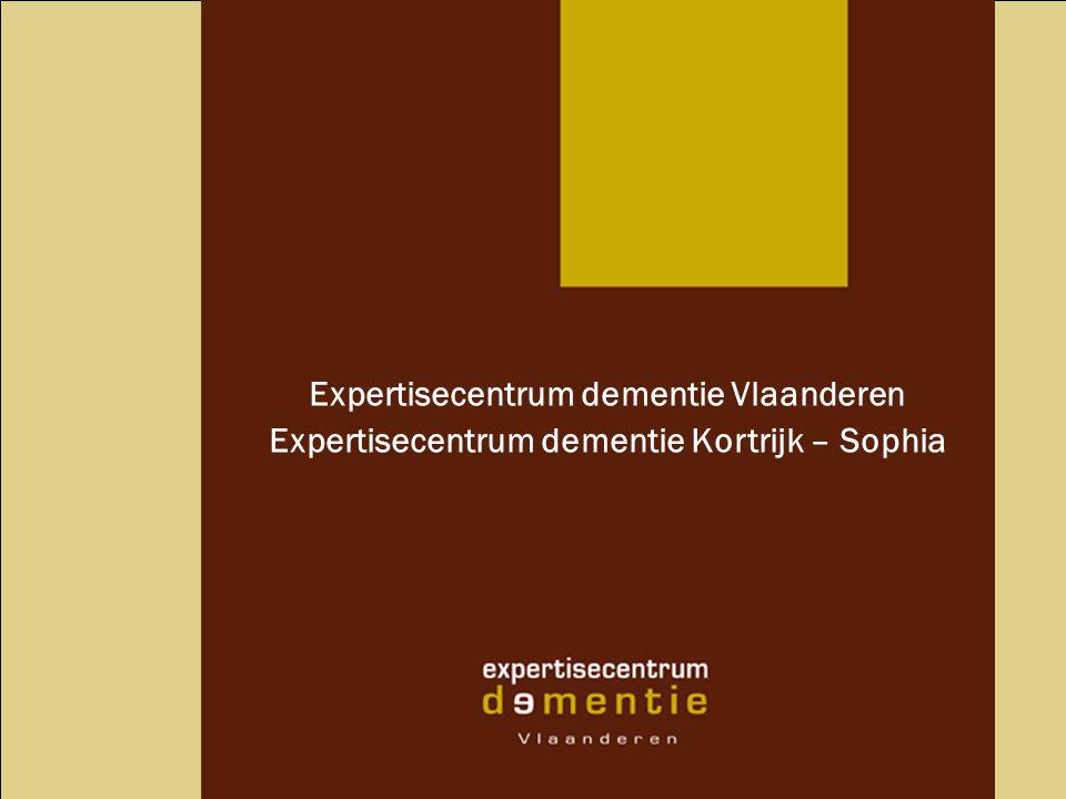 Expertisecentrum dementie Vlaanderen Expertisecentrum dementie Kortrijk – Sophia