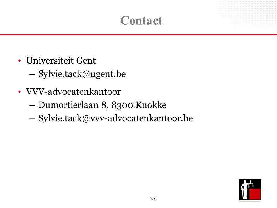 24 Contact Universiteit Gent – Sylvie.tack@ugent.be VVV-advocatenkantoor – Dumortierlaan 8, 8300 Knokke – Sylvie.tack@vvv-advocatenkantoor.be