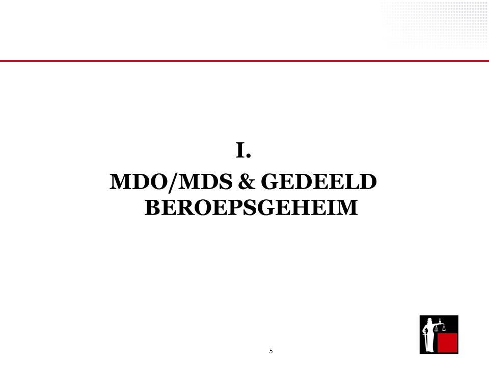 5 I. MDO/MDS & GEDEELD BEROEPSGEHEIM