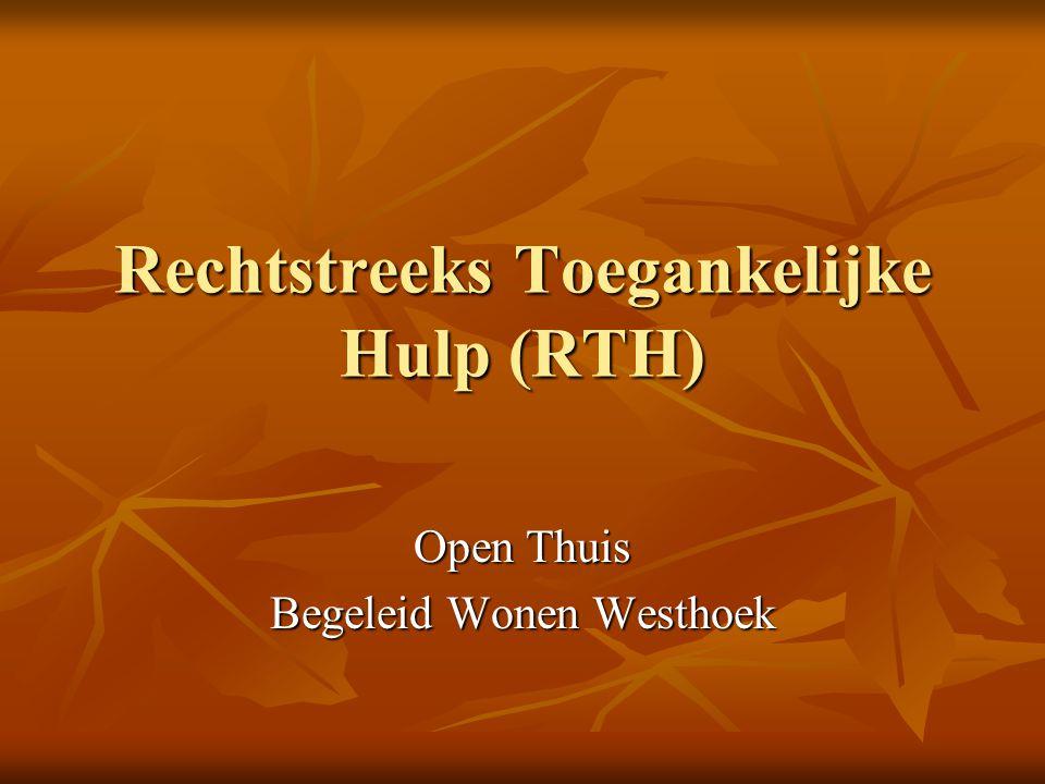 Rechtstreeks Toegankelijke Hulp (RTH) Open Thuis Begeleid Wonen Westhoek