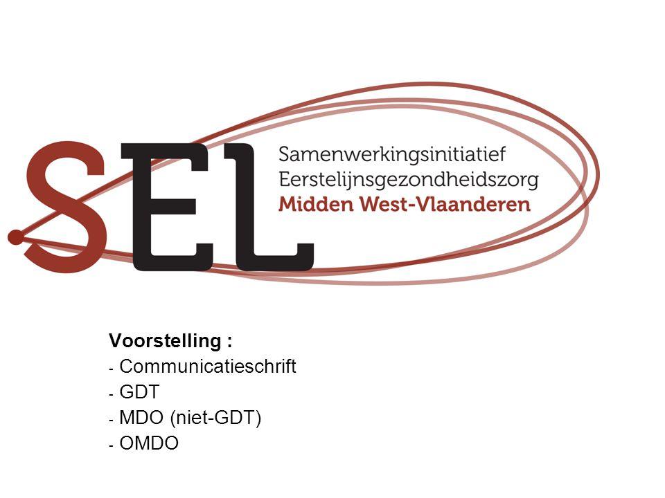 Voorstelling : - Communicatieschrift - GDT - MDO (niet-GDT) - OMDO