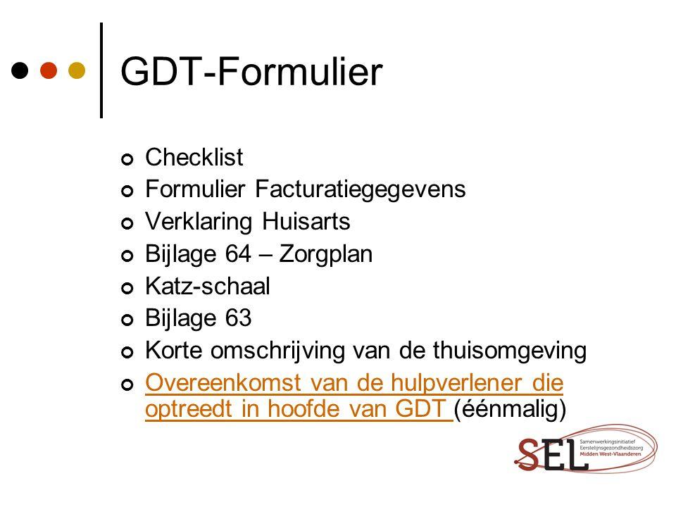 GDT-Formulier Checklist Formulier Facturatiegegevens Verklaring Huisarts Bijlage 64 – Zorgplan Katz-schaal Bijlage 63 Korte omschrijving van de thuiso