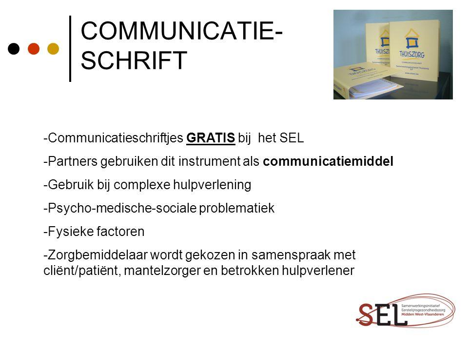 COMMUNICATIE- SCHRIFT -Communicatieschriftjes GRATIS bij het SEL -Partners gebruiken dit instrument als communicatiemiddel -Gebruik bij complexe hulpv