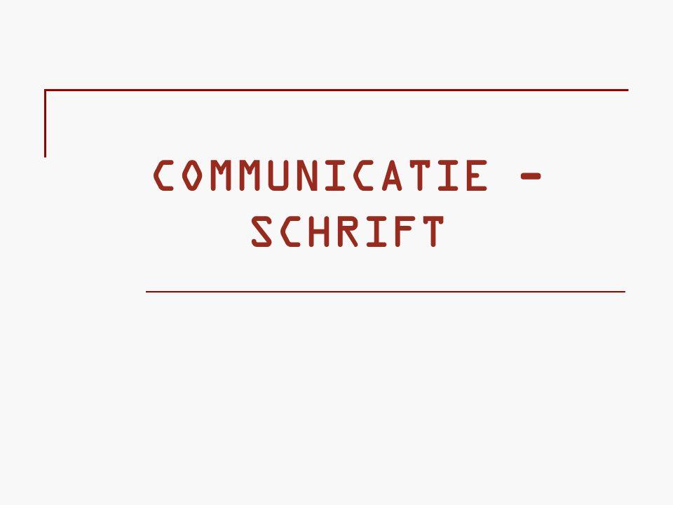 COMMUNICATIE - SCHRIFT