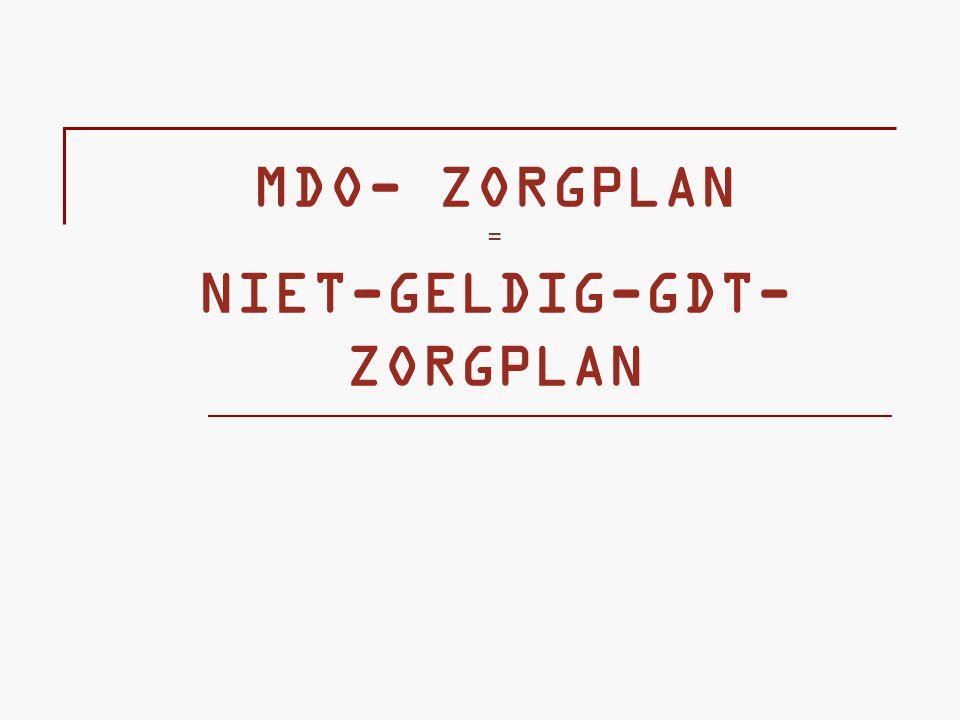 MDO- ZORGPLAN = NIET-GELDIG-GDT- ZORGPLAN