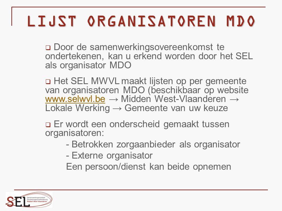 LIJST ORGANISATOREN MDO   Door de samenwerkingsovereenkomst te ondertekenen, kan u erkend worden door het SEL als organisator MDO   Het SEL MWVL m