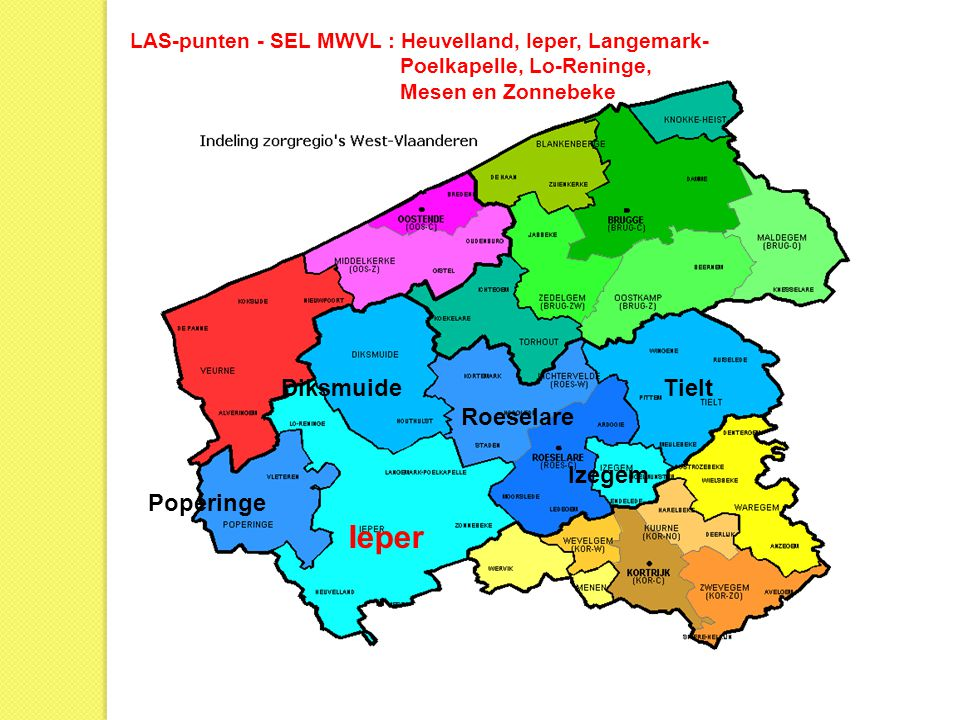 Diksmuide Tielt Roeselare Izegem Poperinge Ieper LAS-punten - SEL MWVL : Heuvelland, Ieper, Langemark- Poelkapelle, Lo-Reninge, Mesen en Zonnebeke