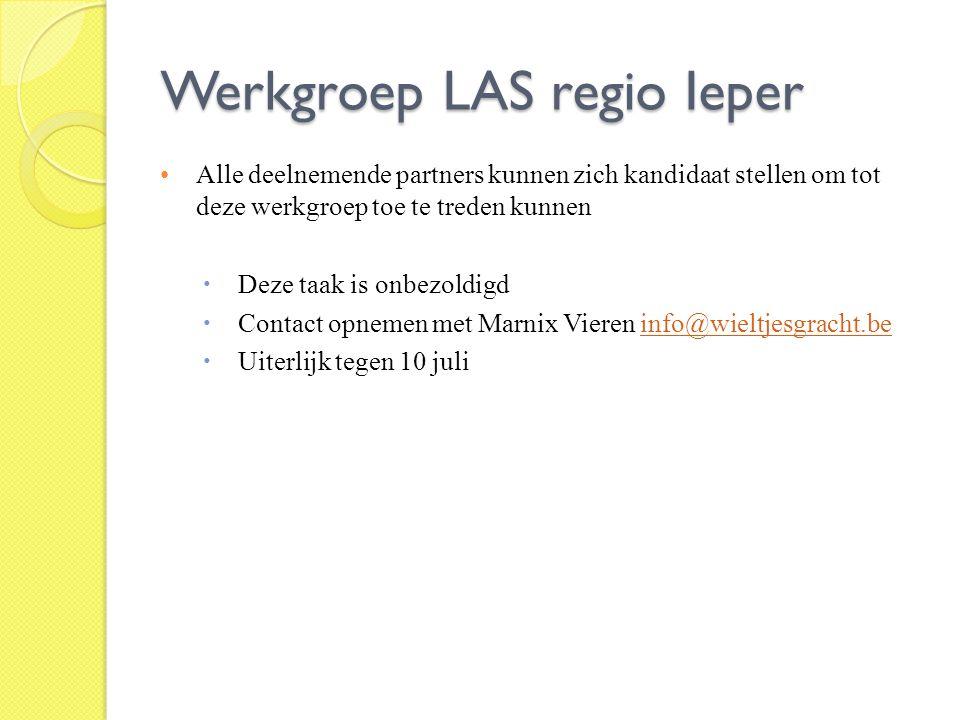 Werkgroep LAS regio Ieper Alle deelnemende partners kunnen zich kandidaat stellen om tot deze werkgroep toe te treden kunnen  Deze taak is onbezoldig