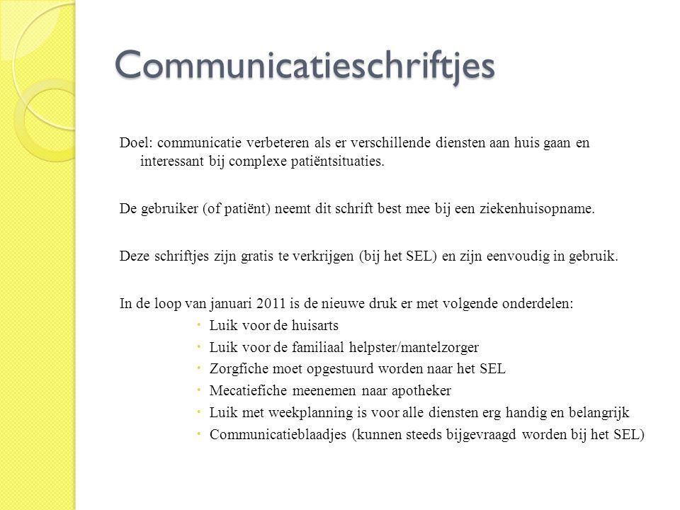 Communicatieschriftjes Doel: communicatie verbeteren als er verschillende diensten aan huis gaan en interessant bij complexe patiëntsituaties. De gebr