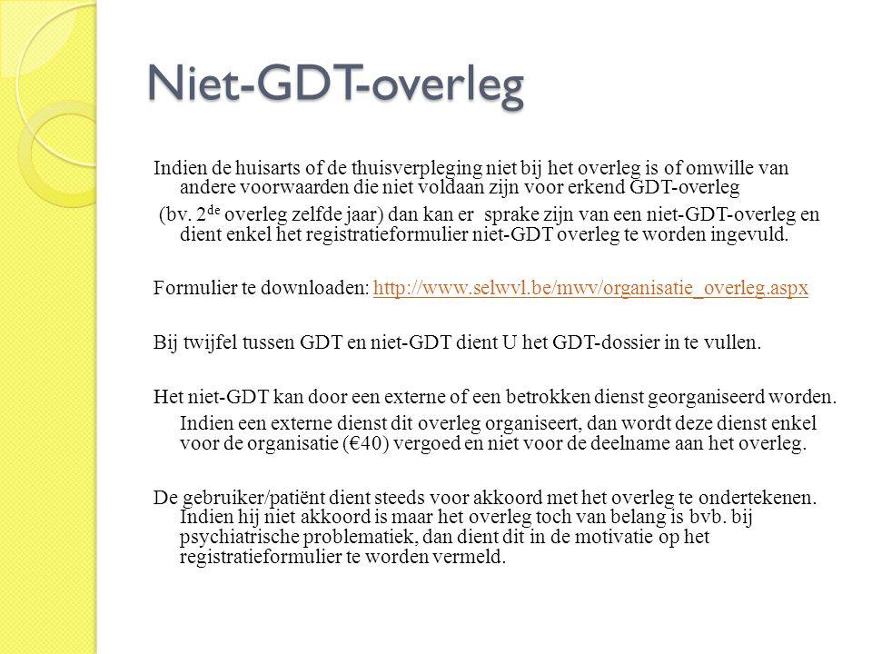 Niet-GDT-overleg Indien de huisarts of de thuisverpleging niet bij het overleg is of omwille van andere voorwaarden die niet voldaan zijn voor erkend
