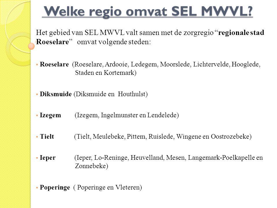 """Welke regio omvat SEL MWVL? Welke regio omvat SEL MWVL? Het gebied van SEL MWVL valt samen met de zorgregio """"regionale stad Roeselare"""" omvat volgende"""