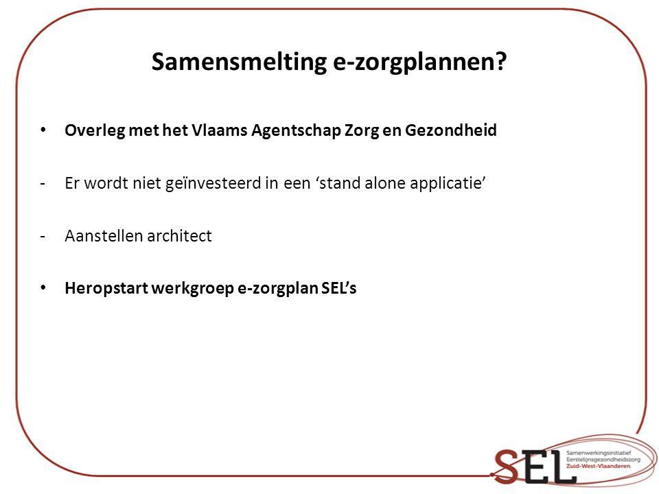 Samensmelting e-zorgplannen? Overleg met het Vlaams Agentschap Zorg en Gezondheid -Er wordt niet geïnvesteerd in een 'stand alone applicatie' -Aanstel