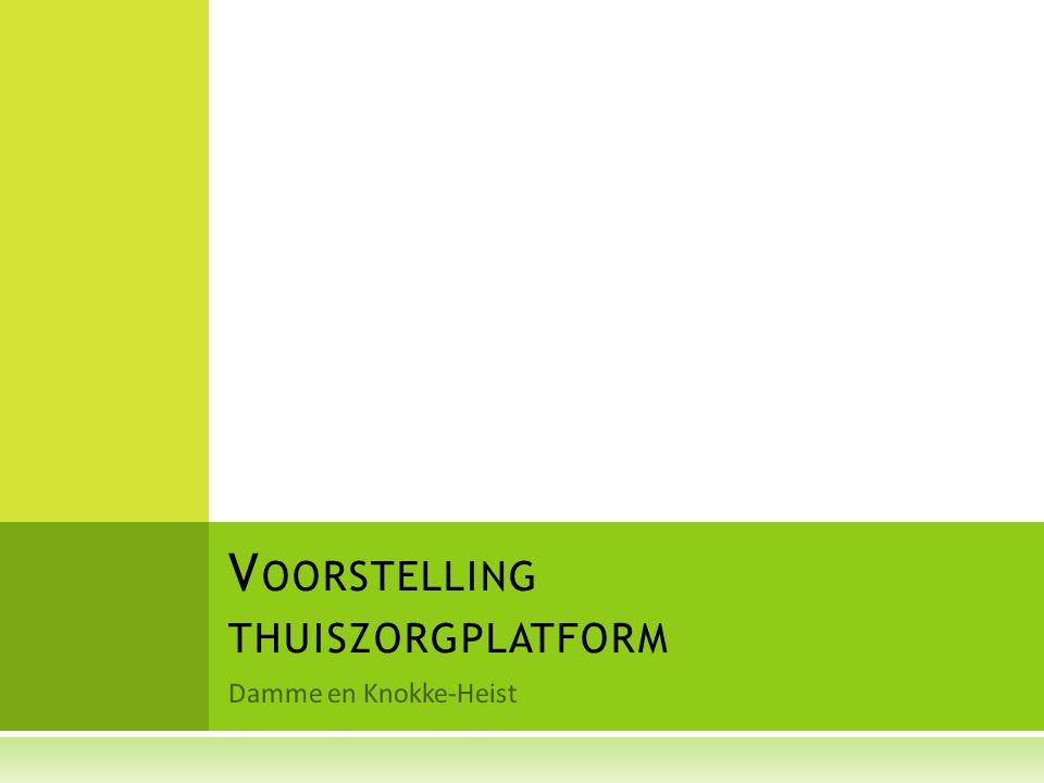 Damme en Knokke-Heist V OORSTELLING THUISZORGPLATFORM