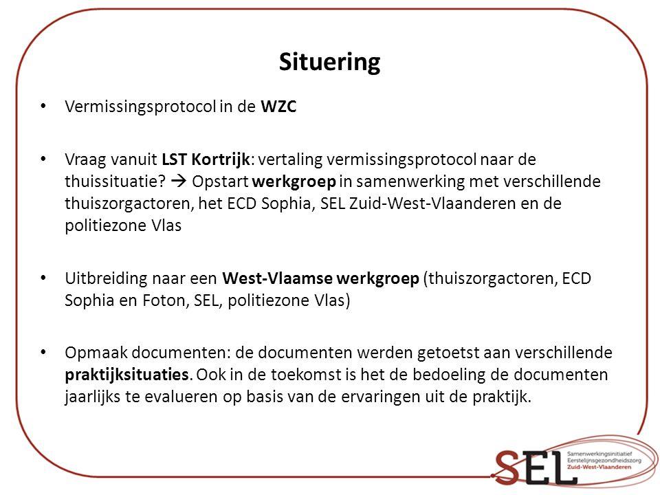 Situering Vermissingsprotocol in de WZC Vraag vanuit LST Kortrijk: vertaling vermissingsprotocol naar de thuissituatie?  Opstart werkgroep in samenwe