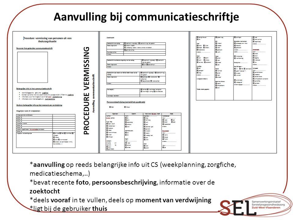 Document voor de hulpverleners *Bevat dezelfde info als info uit cs en aanvulling *Te bewaren door de hulpverleners