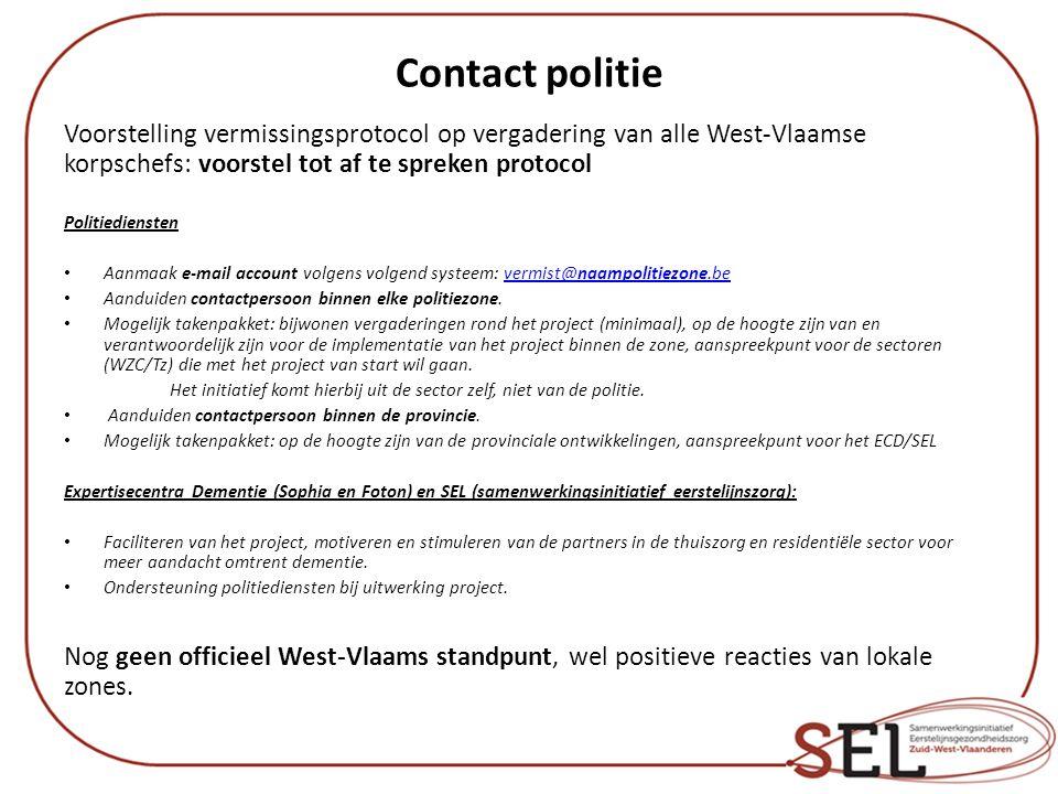Contact politie Voorstelling vermissingsprotocol op vergadering van alle West-Vlaamse korpschefs: voorstel tot af te spreken protocol Politiediensten