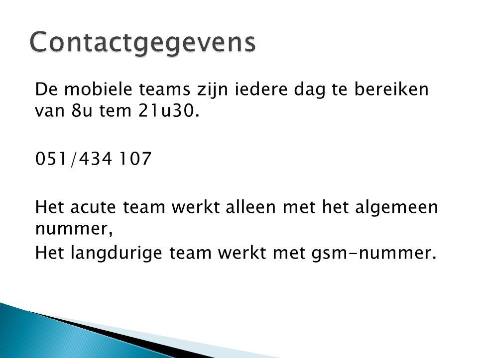 De mobiele teams zijn iedere dag te bereiken van 8u tem 21u30.