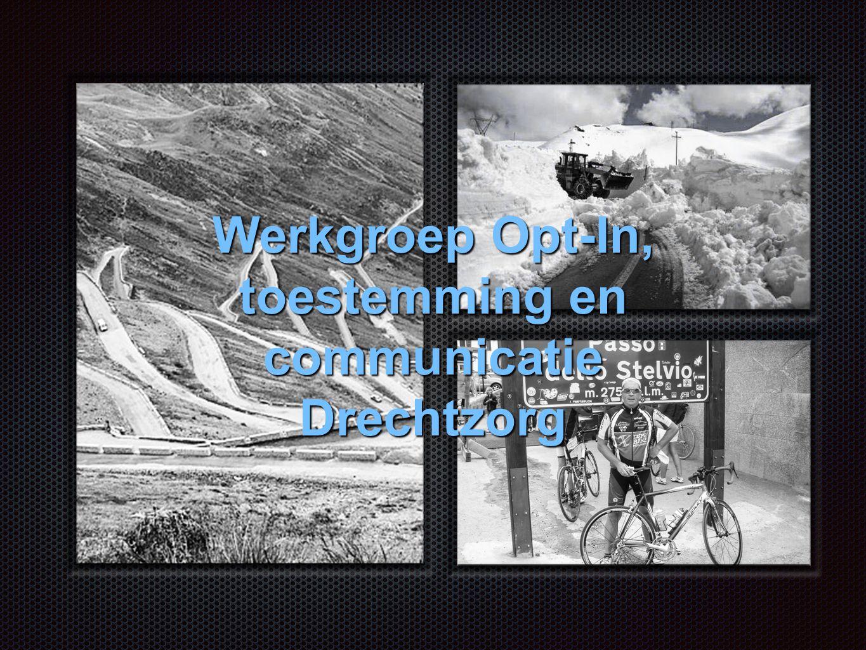 Werkgroep Opt-In, toestemming en communicatie Drechtzorg