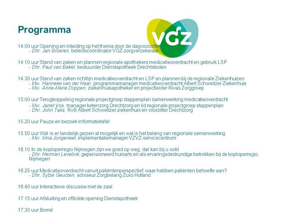 Programma 14.00 uur Opening en inleiding op het thema door de dagvoorzitter - Dhr. Jan Broeren, beleidscoördinator VGZ-zorgverzekeraar 14.10 uur Stand