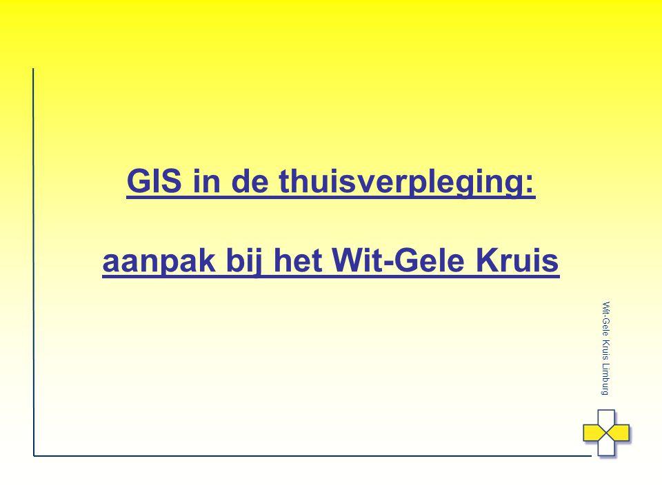 Wit-Gele Kruis Limburg GIS in de thuisverpleging: aanpak bij het Wit-Gele Kruis