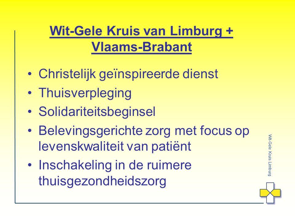 Wit-Gele Kruis Limburg Wit-Gele Kruis van Limburg + Vlaams-Brabant Christelijk geïnspireerde dienst Thuisverpleging Solidariteitsbeginsel Belevingsgerichte zorg met focus op levenskwaliteit van patiënt Inschakeling in de ruimere thuisgezondheidszorg