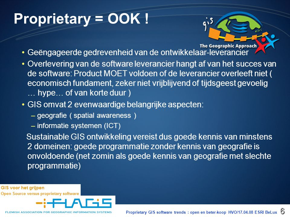 Proprietary GIS software trends : open en beter-koop HVO/17.04.08 ESRI BeLux17 Proprietary Gis software trends: Open en Beter–Koop .