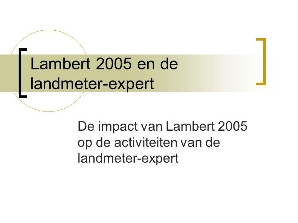 Lambert 2005 en de landmeter-expert De impact van Lambert 2005 op de activiteiten van de landmeter-expert
