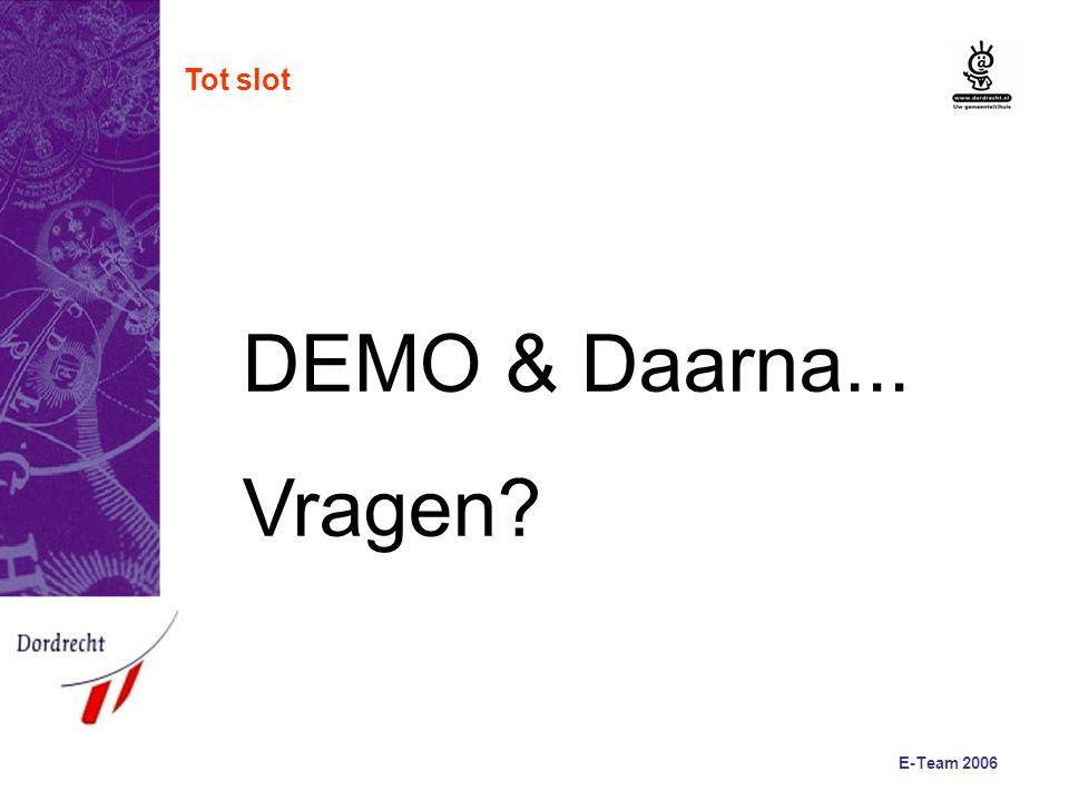 E-Team 2006 Tot slot DEMO & Daarna... Vragen