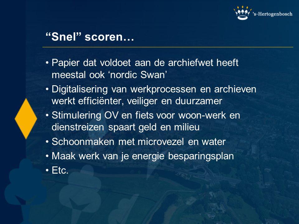 """""""Snel"""" scoren… Papier dat voldoet aan de archiefwet heeft meestal ook 'nordic Swan' Digitalisering van werkprocessen en archieven werkt efficiënter, v"""