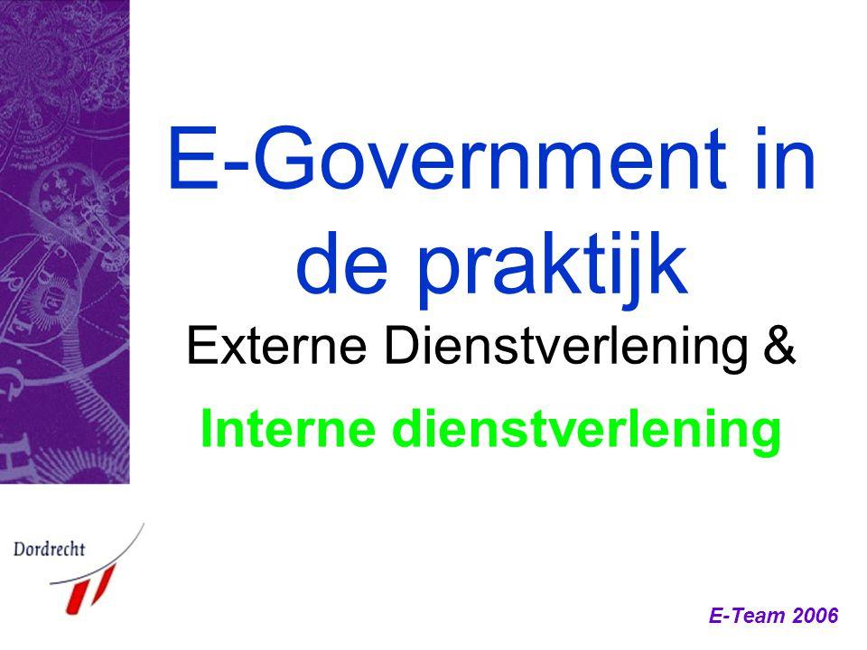 E-Government in de praktijk Externe Dienstverlening & Interne dienstverlening