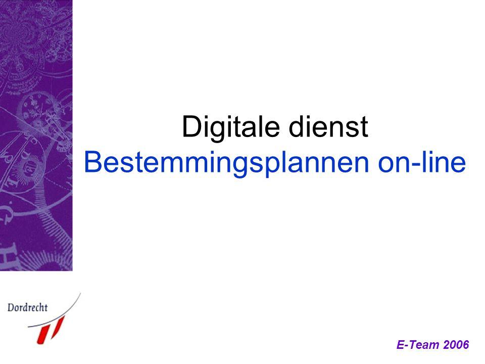 E-Team 2006 Digitale dienst Bestemmingsplannen on-line