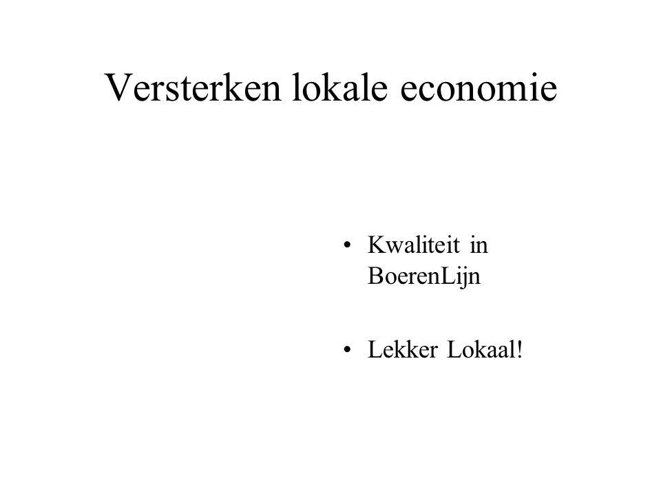 Versterken lokale economie Kwaliteit in BoerenLijn Lekker Lokaal!