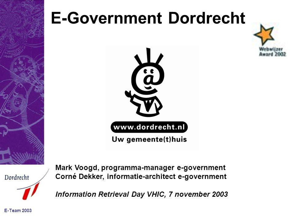 E-Team 2003 Agenda Visie op e-government (Mark) E-government documenten project (Corné)
