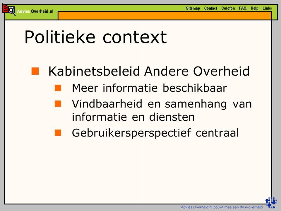 Kabinetsbeleid Andere Overheid Meer informatie beschikbaar Vindbaarheid en samenhang van informatie en diensten Gebruikersperspectief centraal Politieke context