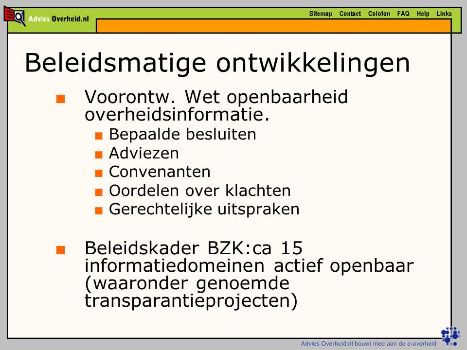 Beleidsmatige ontwikkelingen ■ Voorontw.Wet openbaarheid overheidsinformatie.