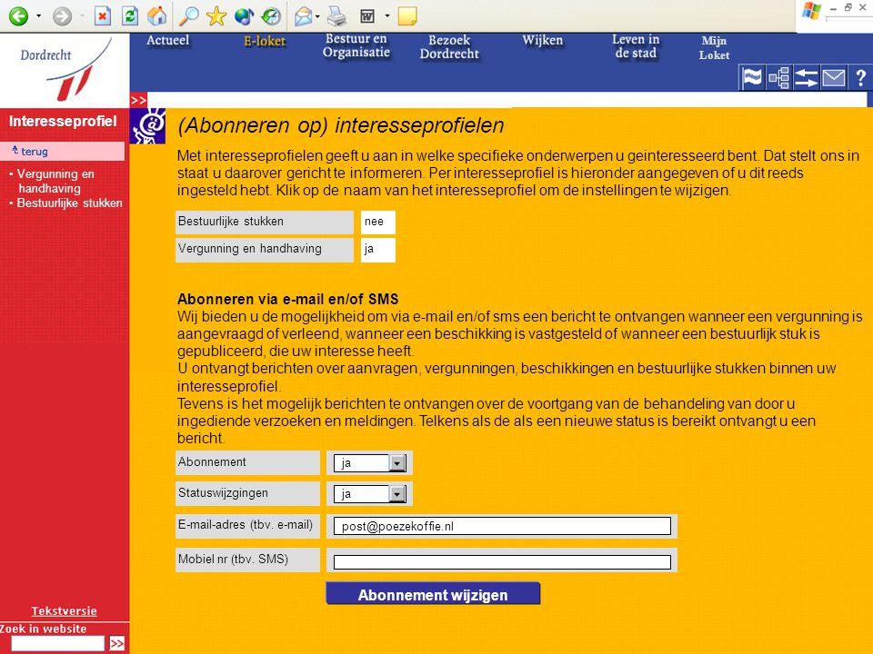 (Abonneren op) interesseprofielen Abonnement ja E-mail-adres (tbv.