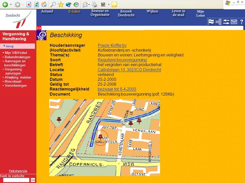 Beschikking Houder/aanvrager:Poeze Koffie bvPoeze Koffie bv (Hoofd)activiteit:Kofiiebranderij en -schenkerij Thema('s):Bouwen en wonen; Leefomgeving en veiligheid Soort:Reguliere bouwvergunningReguliere bouwvergunning Betreft:het vergroten van een productiehal Locatie:Callistolaan 10, 3023CD DordrechtCallistolaan 10, 3023CD Dordrecht Status:verleend Datum:25-2-2005 Geldig tot:25-2-2006 Reactiemogelijkheid:bezwaar tot 8-4-2005bezwaar tot 8-4-2005 Document:Beschikking bouwvergunning (pdf, 128Kb) Vergunning & Handhaving Mijn Loket Mijn V&H-loket Bekendmakingen Aanvragen en beschikkingen Vergunning aanvragen Afwijking melden Risicokaart Verordeningen