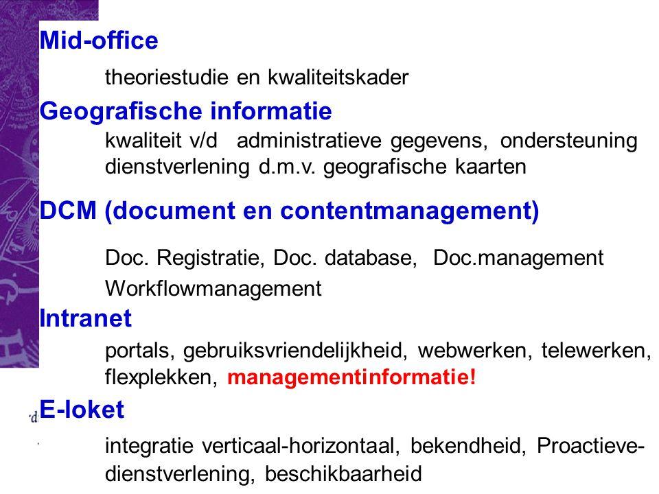Mid-office theoriestudie en kwaliteitskader Geografische informatie kwaliteit v/dadministratieve gegevens, ondersteuning dienstverlening d.m.v.