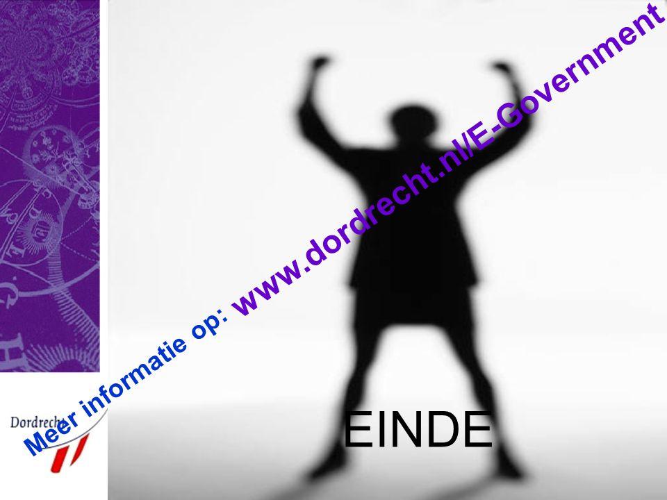 E-Team 2003 EINDE Meer informatie op: www.dordrecht.nl/E-Government