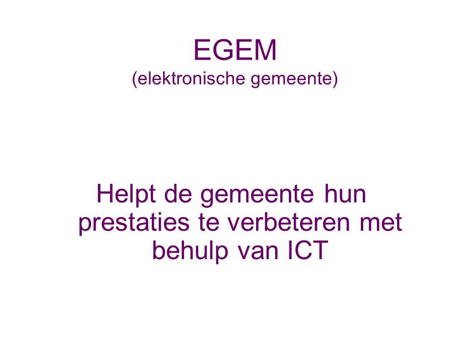 EGEM (elektronische gemeente) Helpt de gemeente hun prestaties te verbeteren met behulp van ICT