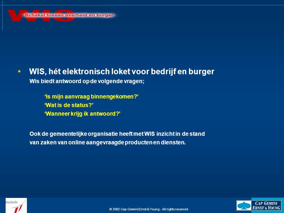 © 2002 Cap Gemini Ernst & Young - All rights reserved Bij de gemeente Dordrecht kan de burger via www.dordrecht.nlwww.dordrecht.nl al meer dan 240 producten en diensten digitaal aanvragen