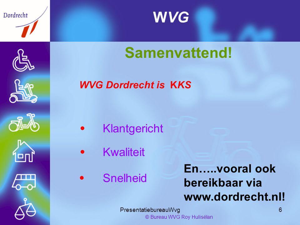 PresentatiebureauWvg6 © Bureau WVG Roy Hulisélan WVG Samenvattend.