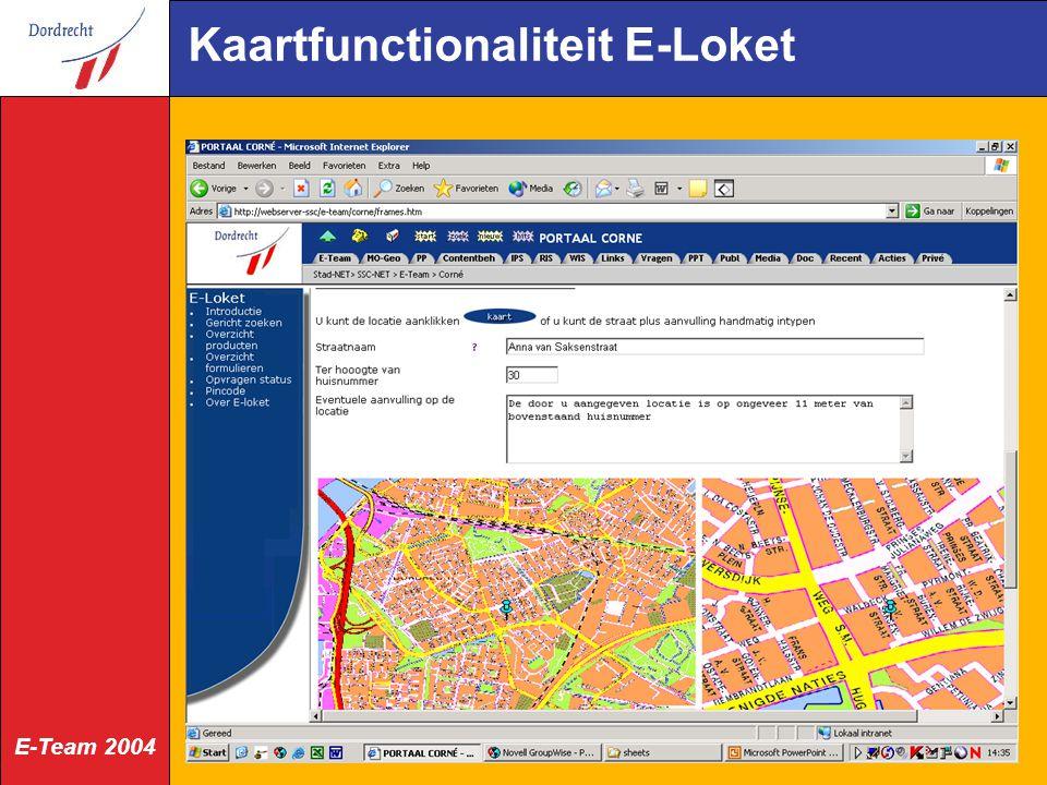 E-Team 2004 Kaartfunctionaliteit E-Loket